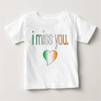I Miss You! Ireland Flag Colors Baby T-Shirt