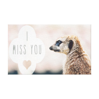 I Miss You Meerkat Gallery Wrap Canvas