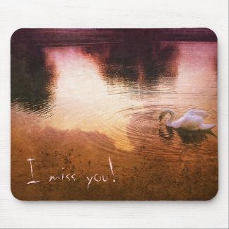 I miss you! mousepad