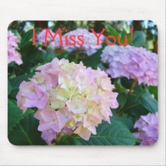 I Miss You! mousepad gifts Pink Hydrangea Flowers