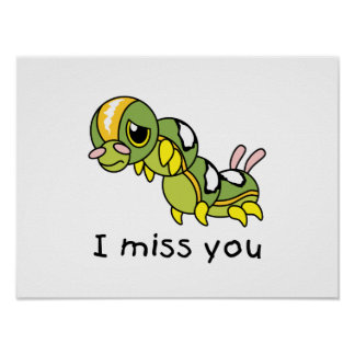 I Miss You Sad Lonely Crying Weeping Caterpillar Poster