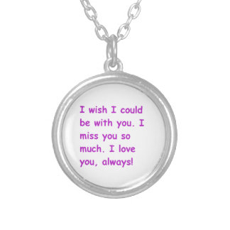 I miss you so much love always wish could be with personalized necklace