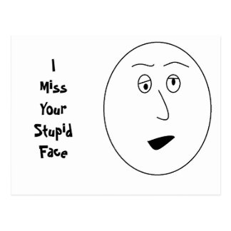 I Miss Your Stupid Face Postcard