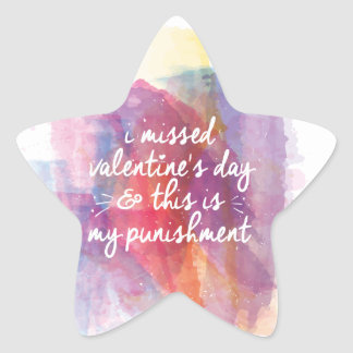 I missed valentine's day and this is my punishment star sticker