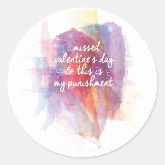 I missed valentine's day and this is my punishment round sticker