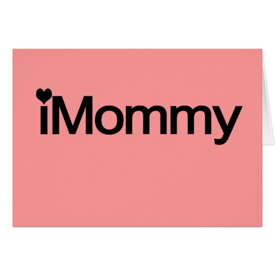 I Mommy, Cute Mothers Day Gifts Card