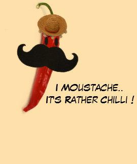 I Moustache..It's Rather Chilli ! T-shirt