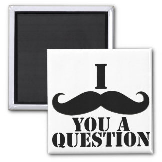 I Moustache You A Question 2 Inch Square Magnet