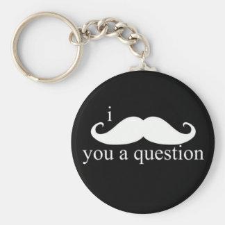 I Moustache You A Question Keychain