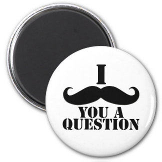 I Moustache You A Question 2 Inch Round Magnet