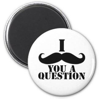 I Moustache You A Question Fridge Magnet