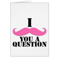 I Moustache You A Question Pink Moustache Card