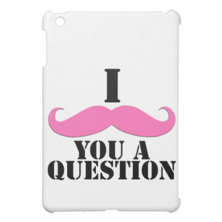 I Moustache You A Question Pink Moustache Cover For The iPad Mini