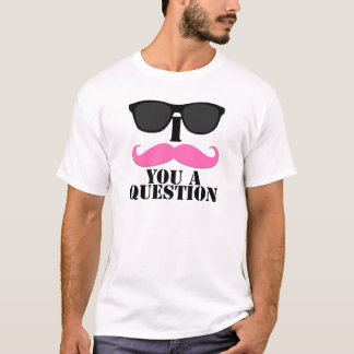 I Moustache You A Question Pink with Sunglasses T-Shirt