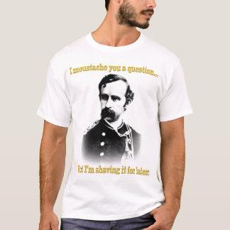 I moustache you a question... T-Shirt