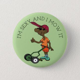 I Mow It Pinback Button