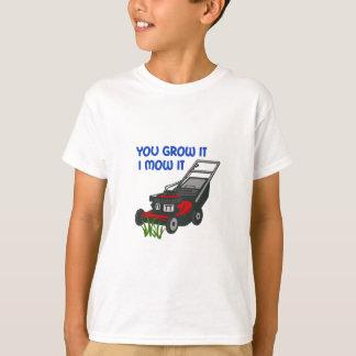 I MOW IT T-Shirt