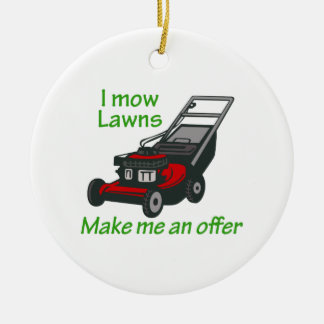 I MOW LAWNS CERAMIC ORNAMENT