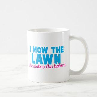 I MOW THE LAWN she makes the babies Classic White Coffee Mug