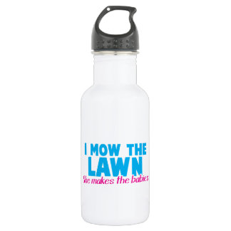 I MOW THE LAWN she makes the babies 18oz Water Bottle