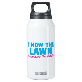I MOW THE LAWN she makes the babies 10 Oz Insulated SIGG Thermos Water Bottle