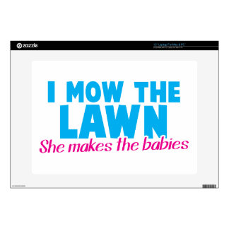 I MOW THE LAWN she makes the babies Decals For Laptops