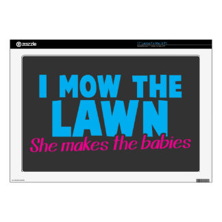 """I MOW THE LAWN she makes the babies 17"""" Laptop Decal"""