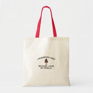 I Mushroom Hunt because I have no Morels Tote Bag