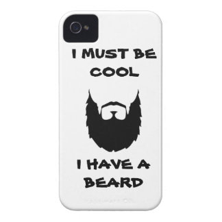 I must be cool i have a Beard funny humor facial iPhone 4 Cover