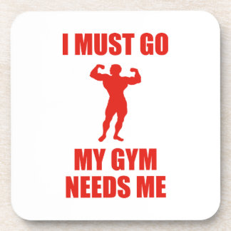 I Must Go. My Gym Needs Me. Beverage Coaster