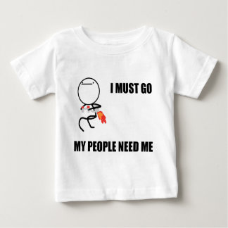 I Must Go My People Need Me Baby T-Shirt