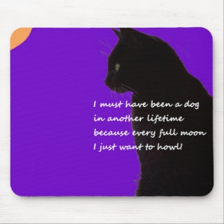 I Must Have Been A Dog In Another Lifetime. Mouse Pad