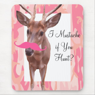 I Mustache if You Hunt Crazy Buck with Mustache Mouse Pad