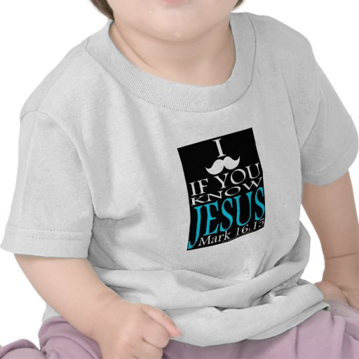 I Mustache if You Know Jesus Tees