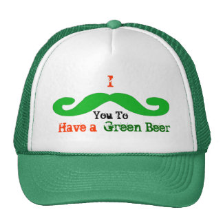 I Mustache (must ask( you to have a green beer Hat