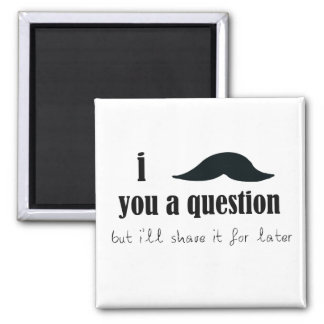 I Mustache You A Question 2 Inch Square Magnet