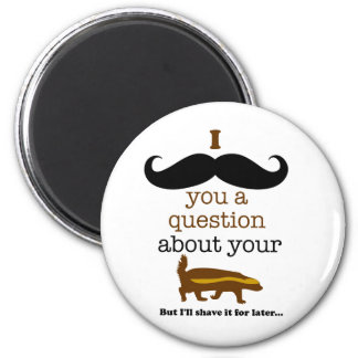 i mustache you a question about your honey badger 2 inch round magnet
