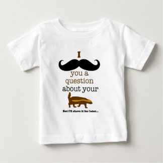 i mustache you a question about your honey badger baby T-Shirt