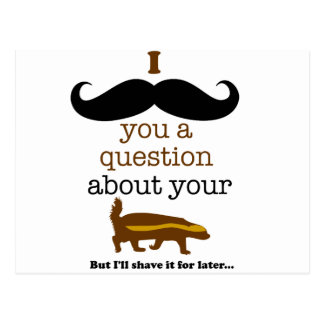i mustache you a question about your honey badger postcard