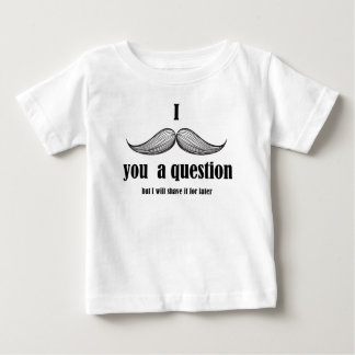 I mustache you a question baby T-Shirt