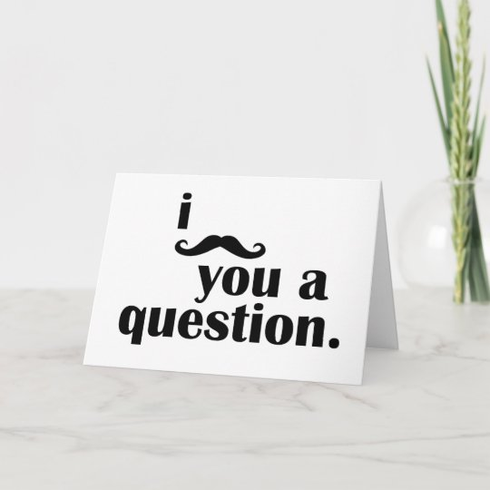 I Mustache You A Question Birthday Greeting Card Zazzle