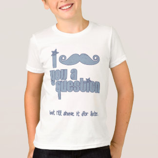 I mustache you a question (blue) T-Shirt