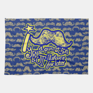 I mustache you a question blue & yellow kitchen towel