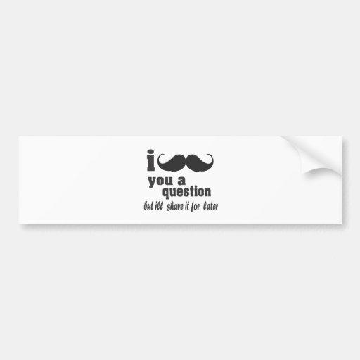 i mustache you a question bumper sticker