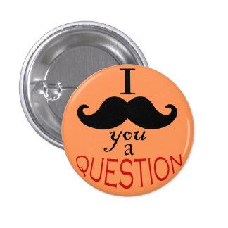"""I Mustache You a Question"" Button"