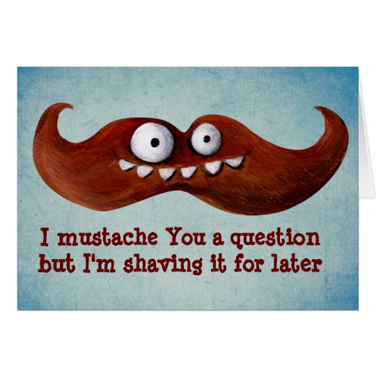 I Mustache You A Question... Card