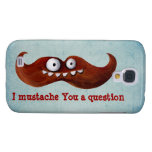 I Mustache You A Question... Samsung Galaxy S4 Covers