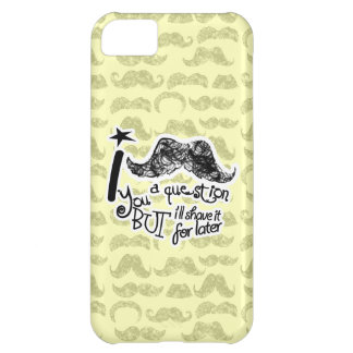 I mustache you a question case for iPhone 5C