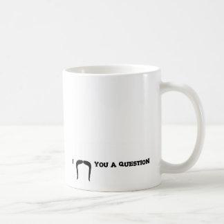 """I """"Mustache"""" You A Question Coffee Mug"""