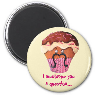 I Mustache you a question Cupcake 2 Inch Round Magnet